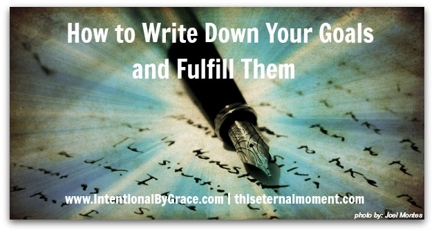 How to Write Down Your Goals and Fulfill Them, How do I keep my goals?, www.IntentionalByGrace.com